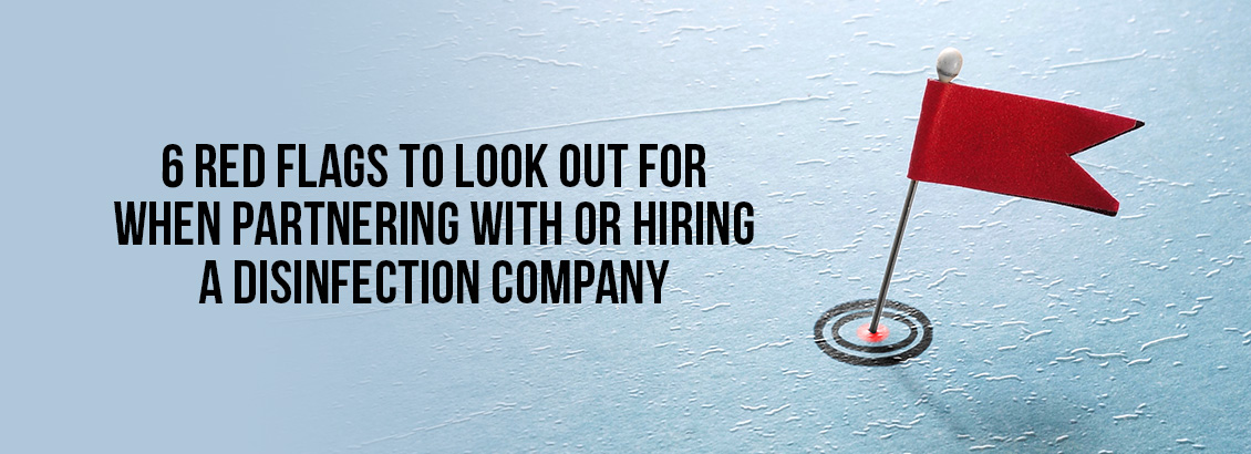 Image With a Red Flag With a Caption Left That Reads, '6 Red Flags to Look Out For When Hiring or Partnering With a Disinfection Company'